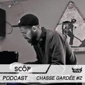 Chasse Gardée #2 - Scôp