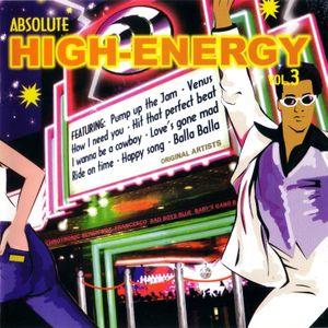 HIGH ENERGY - ABSOLUTE - VOL 3 (Club DJ 80s Mix - 30 Non-Stop Hit 12'' Dance Classics)