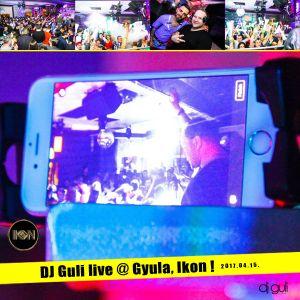 DJ Guli live @ Gyula, Ikon ! 2017.04.15.