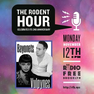 The Rodent Hour Ep. #100 - Bayonets & Vulpynes
