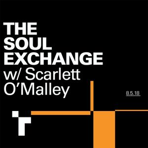 The Soul Exchange with Scarlett O'Malley - 8 May 2018