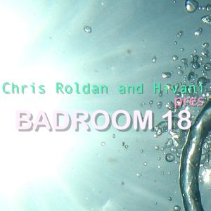 Chris Roldan & Hivani pres. Badroom #018