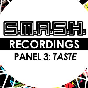 S.M.A.S.H. 4 / Panel Three / Taste
