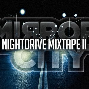Mirror City - Nightdrive Mixtape II