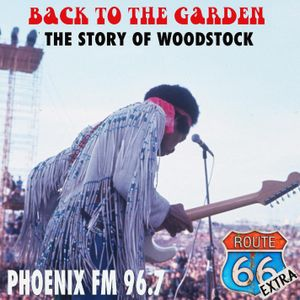 Route 66 Extra - ''Back to the Garden'' The Story of Woodstock