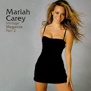 Mariah Carey - Vintage Mariah Mix Part 2