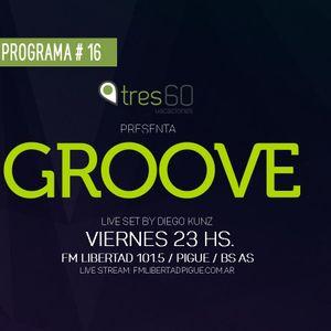 GROOVE # 16 - Live Dj Set By Diego Kunz - emitido el 02/09/16