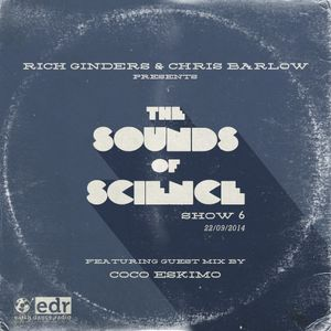 The Sounds Of Science #6 EDR 22/9/14