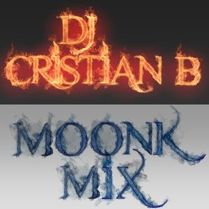 DJ Cristian B - Moonk Mix