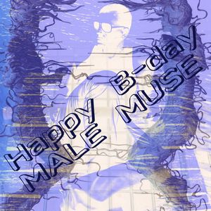 Happy B-day MALE MUSE