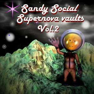 "Sandy Social presents ""Supernova vaults"" Vol.2"