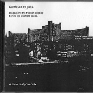 Destroyed by Gods: the freakish science behind the Sheffield sound