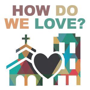HOW DO WE LOVE: God (Week 1)