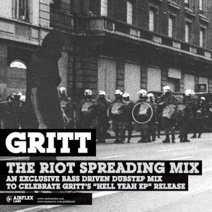 GRITT - The Riot Spreading Mix