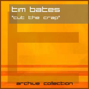 Tim Bates - Cut The Crap