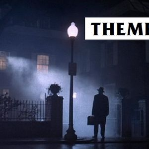 Themes 55 - The Exorcist Part 1