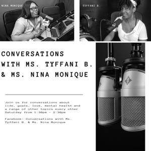 Conversations with Ms. Tyffani B and Ms. Nina Monique