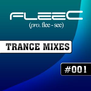 FleeC Trance Mix Episode 001