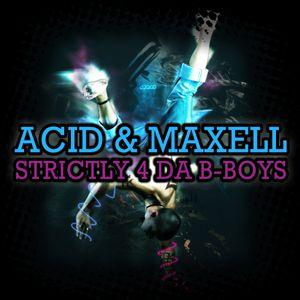 Acid n Maxell - Strictly 4 da B-boys