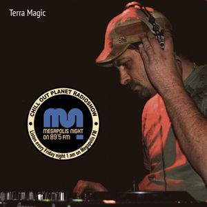The Essence of Terra Magic -Exclusive Mix for Chill Out Planet Radio Megapolis.FM Russland