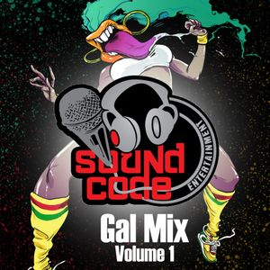 Soundcode GalBlaze v1 2017 Dancehall Mix