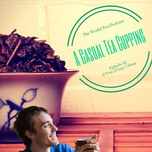 A Casual Tea Cupping