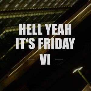 Hell yeah it's Friday VI - Another Dubstep Evening