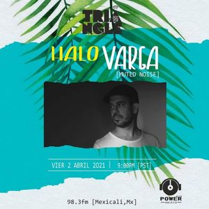 TRIANGLE RADIO SHOW - HALO VARGA Guest Mix  - April, 2nd 2021.
