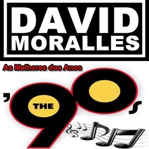 DJ DAVID MORALLES - AS MELHORES DOS ANOS 90