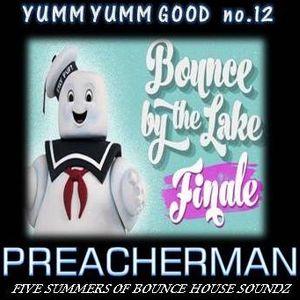 Yumm Yumm Good no.12 'Bounce By The Lake Finale' [closing set]