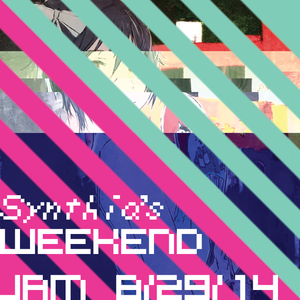 SYNTHIA'S WEEKEND JAM 8/30/14