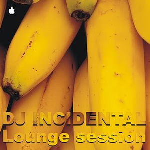 DJ INCIDENTAL - LOUNGE SESSION (MIXTAPE)