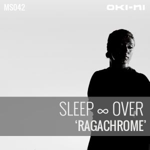 RAGACHROME by Sleep ∞ Over