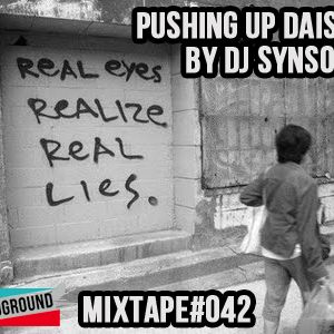 #MIXTAPE042 - Pushing Up Daisies by DJ Synsonic