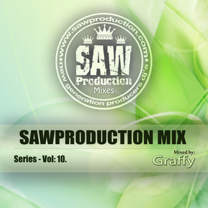 SawProduction Mix Series - Vol.10. (Mixed by Graffy)
