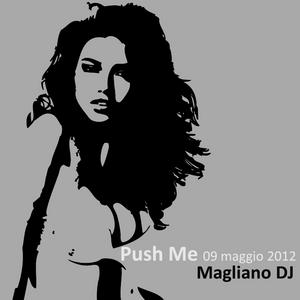 Push Me - Maggio 12