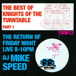 Mike Speed | 8pm-10pm Friday Night Live | Renegade Radio | 15/06/12 | Knights Of The Turntables