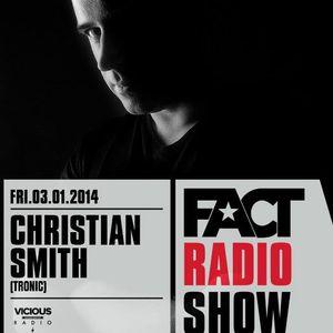 2014.01.03 FACT Radio Show feat. Christian Smith