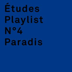 Etudes playlist N4 by Paradis