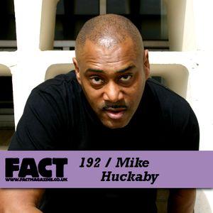 FACT Mix 192: Mike Huckaby