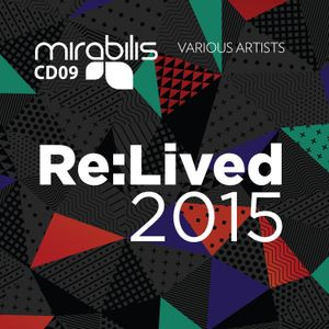 MIRABILIS RADIO 24: Alex Nemec presents re:lived 2015