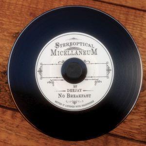 DJ No Breakfast : STEREOPTICAL MICELLANEUM