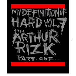 """Mixhell presents """"My definition of Hard"""" vol.7 part 1 with """"Arthur Rizk"""""""