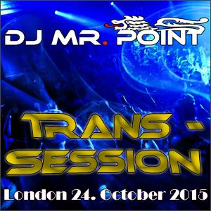 DJ MR. POINT - Live - TRANS-SESSION - London - 24.10.2015