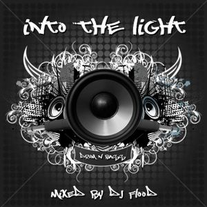 DJ Flood - In To The Light Drum and Bass Mix
