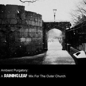 Raining Leaf: Ambient Purgatory
