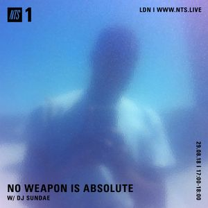 No Weapon Is Absolute - 29th August 2018