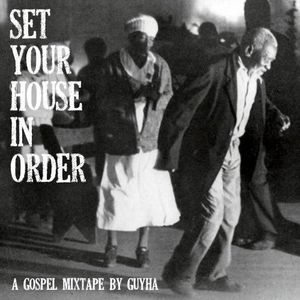 Set your house in order: A gospel mixtape