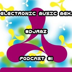 PODCAST#1 #ElectronicMusicMex #DJRMZ