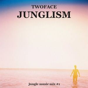 TWOFACE - JUNGLISM